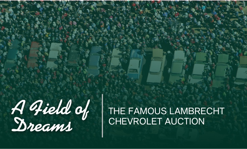 A Field of Dreams – The Famous Lambrecht Chevrolet Auction